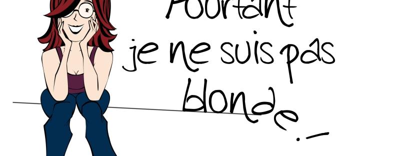 Pourtant je ne suis pas blonde - blog - Illustration - Caroline Dewaele - cAro igano