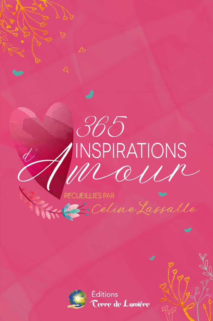 365 Inspirations d'Amour - Céline Lassalle - Editions Terre de Lumière